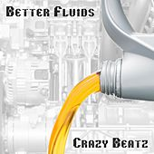 Better Fluids by Crazy Beatz