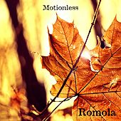 Motionless by Romola