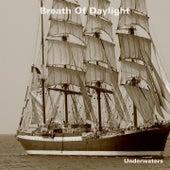 Breath of Daylight by Underwaters