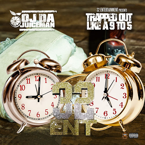 Play & Download Trapped Out Like Ah 9to5 by OJ Da Juiceman | Napster
