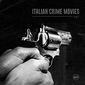 Italian Crime Movies, Vol. 1 by Various Artists