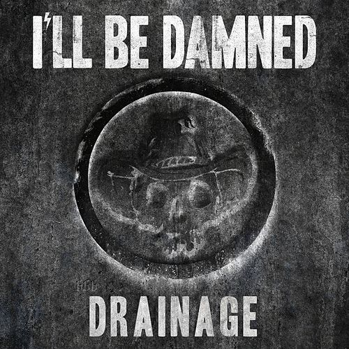 Drainage von I'll Be Damned