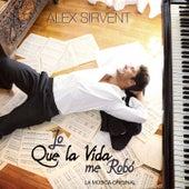 Play & Download Lo Que la Vida Me Robó (La Música Original de la Telenovela) by Alex Sirvent | Napster