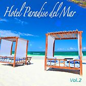 Hotel Paradise Del Mar, Vol. 2 by Various Artists