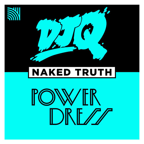 Naked Truth (feat. PowerDress) by DJ Q