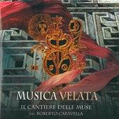 Musica velata by Il Cantiere Delle Muse