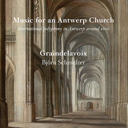 Play & Download Music for an Antwerp Church by Graindelavoix | Napster