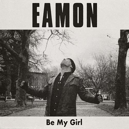 Be My Girl by Eamon