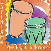 Latinismo: One Night in Havana von Various Artists