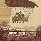 Play & Download Stephen Hartke: The Ascent of the Equestrian in a Balloon by Boston Modern Orchestra Project | Napster