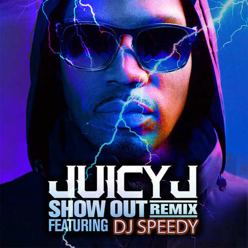 Show Out (Remix) by Juicy J