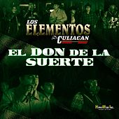 Play & Download El Don de la Suerte by Los Elementos de Culiacan | Napster