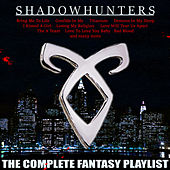 Play & Download Shadowhunters - The Complete Fantasy Playlist by Various Artists | Napster