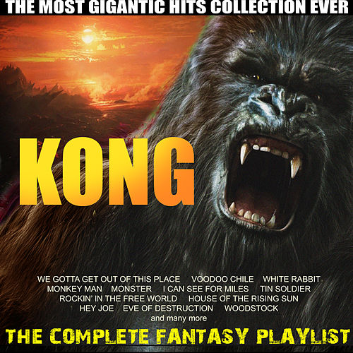 Kong - The Complete Fantasy Playlist by Various Artists