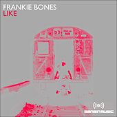 Play & Download Like by Frankie Bones | Napster