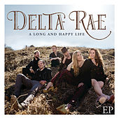 A Long And Happy Life EP by Delta Rae
