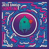 Play & Download Chainsmoking by Jacob Banks | Napster