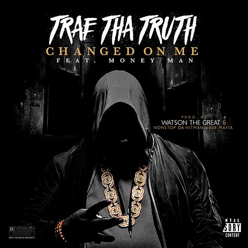 Changed on Me (feat. Money Man) by Trae