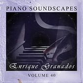 Play & Download Piano SoundScapes, Vol. 40 by Enrique Granados | Napster