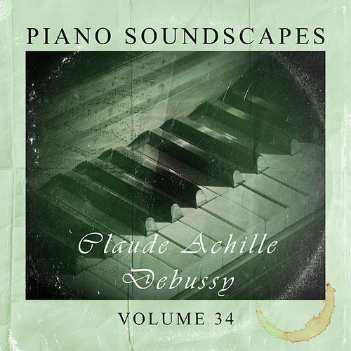 Piano SoundScapes,Vol.34 by Claude Debussy