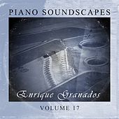 Play & Download Piano SoundScapes,Vol.17 by Enrique Granados | Napster