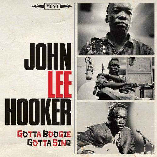 Gotta Boogie, Gotta Sing von John Lee Hooker