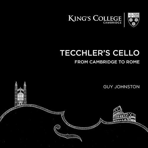 Tecchler's Cello: From Cambridge to Rome by Various Artists