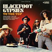 To the Top by Blackfoot Gypsies