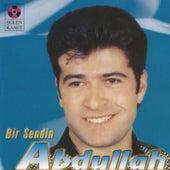 Bir Sendin by Abdullah