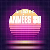 Play & Download Né dans les années 80 by Various Artists | Napster