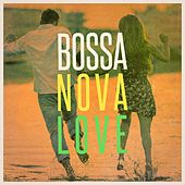 Bossa Nova Love (The Chill Playlist) by Various Artists