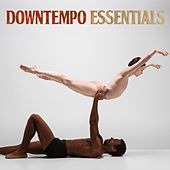 Play & Download Downtempo Essentials by Various Artists | Napster
