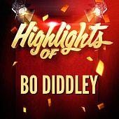 Highlights of Bo Diddley by Bo Diddley