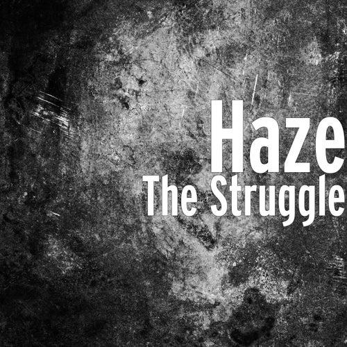 The Struggle de Haze