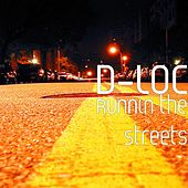 Play & Download Runnin the Streets by D-Loc | Napster