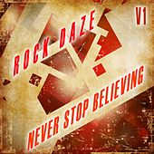 Rock Daze: Never Stop Believing, Vol. 1 by Various Artists