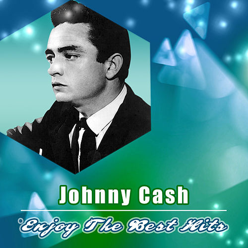 Enjoy the Best Hits by Johnny Cash