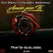 Amor por Ti by Don Dinero
