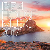 Ibiza House Music 2017 by Various Artists