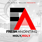 Play & Download Dr Alyn E Waller Presents: Fresh Anointing by Fresh Anointing | Napster