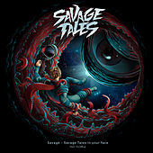 Savage Tales in Your Face! by Savage