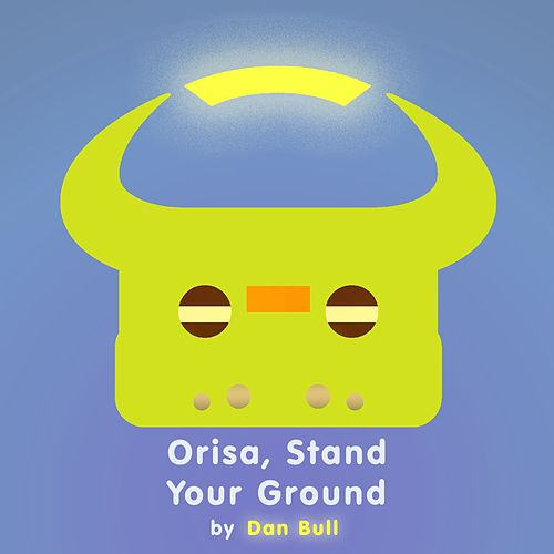 Play & Download Orisa, Stand Your Ground by Dan Bull | Napster