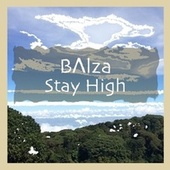 Stay High by B