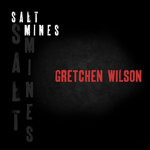 Play & Download Salt Mines by Gretchen Wilson | Napster