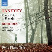 Play & Download Taneyev: Piano Trio in D Major, Op. 22 - Borodin: Piano Trio in D Major by Delta Piano Trio | Napster