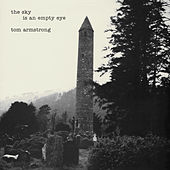 The Sky Is An Empty Eye by Tom Armstrong