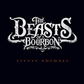 Play & Download Little Animals by Beasts of Bourbon | Napster