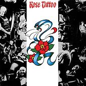 Rose Tattoo by Rose Tattoo