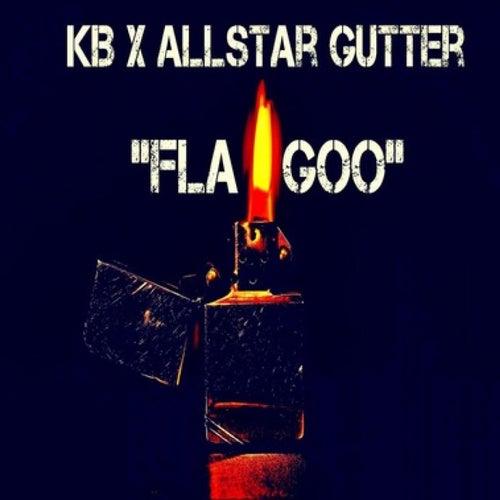 Fla-Goo (feat. AllStar Gutter) by Kb