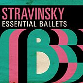 Stravinsky: Essential Ballets by Various Artists